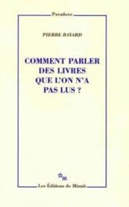 Comment parler des livres que l'on n'a pas lus ? – Pierre Bayard  dans Matière à réfléchir livrepaslu-188x300